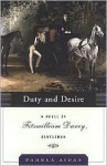 Duty and Desire (Fitzwilliam Darcy, Gentleman Trilogy, #2) - Pamela Aidan