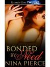 Bonded by Need - Nina Pierce