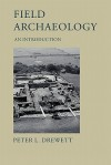 Field Archaeology: An Introduction - Peter Drewett