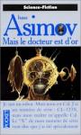 Mais Le Docteur Est D'or - Isaac Asimov