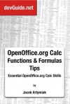 OpenOffice.org Calc Functions and Formulas Tips. Essential OpenOffice.org Calc Skills, 1st ed. - Jacek Artymiak