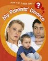 How Can I Deal with My Parents' Divorce? - Sally Hewitt