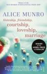 Hateship, Friendship, Courtship, Loveship, Marriage - Alice Munro