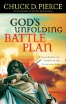God's Unfolding Battle Plan: A Field Manual for Advancing the Kingdom of God - Chuck D. Pierce