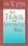 We Travel an Appointed Way - A.W. Tozer, Harry Verploegh