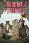 Haunted Mansion Volume 2: A Ghost Will Follow You Home - Dan Vado, Cory Doctorow, Jennifer de Guzman, Christopher Higginson, Brian Belew, Drew Rausch