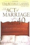 The Act of Marriage After 40 - Tim LaHaye, Beverly LaHaye, Mike Yorkey
