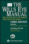 The Wills Eye Manual: Office and Emergency Room Diagnosis and Treatment of Eye Disease - Douglas J. Rhee