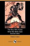 The Boy Who Knew What the Birds Said - Padraic Colum