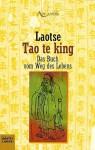 Tao Te King. Das Buch vom Weg des Lebens - Laozi, Richard Wilhelm