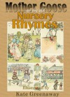 Mother Goose or the Old Nursery Rhymes : A Colorful Children's Nursery Rhymes Book (Illustrated) - Various, Kate Greenaway