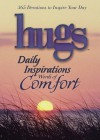 Hugs Daily Inspirations Words of Comfort: 365 Devotions to Inspire Your Day - Criswell Freeman