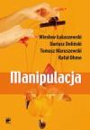 Manipulacja - Dariusz Doliński, Wiesław Łukaszewski, Tomasz Maruszewski, Rafał Ohme