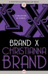 Brand X: A Collection of Stories - Christianna Brand