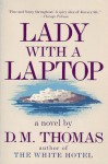Lady with a Laptop - D.M. Thomas, Thomas