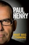 What was I Thinking - Paul Henry