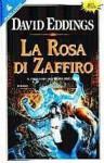 La rosa di zaffiro (Epopea degli Elene, #3) - David Eddings, Grazia Gatti