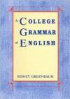 A College Grammar of English - Sidney Greenbaum, Charles F. Meyer