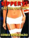 Slippery: Bad Girl Erotica - Corbie Petulengro