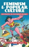 Feminism and Popular Culture: Investigating the Postfeminist Mystique - Rebecca Munford, Melanie Waters, Stacy Gillis, Imelda Whelehan