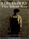 The Silent Boy (Audio) - Lois Lowry, Karen Allen