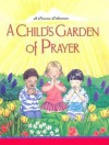 A Child's Garden of Prayer: A Classic Collection - Marilynn Barr, Concordia Publishing House