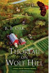 Thoreau on Wolf Hill (A Henry David Thoreau Mystery) - B. B. Oak