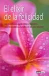 El Elixir De La Felicidad/ the Elixir of Happiness (Inspiraciones) - Francis Amalfi