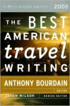 The Best American Travel Writing 2008 - Anthony Bourdain, Jason Wilson, Karl Taro Greenfeld