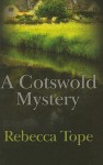 A Cotswold Mystery - Rebecca Tope