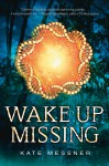 Wake Up Missing - Kate Messner