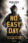 No easy day: Il racconto in prima persona dell'uccisione di bin Laden (Ingrandimenti) (Italian Edition) - Kevin Maurer, Mark Owen, S. Crimi, L. Tasso
