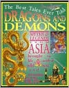 Dragons and Demons: Myths of China - Stewart Ross, Francis Phillipps