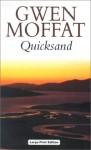 Quicksand - Gwen Moffat