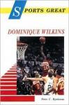 Sports Great Dominique Wilkins - Peter C. Bjarkman