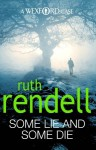 Some Lie And Some Die - Ruth Rendell