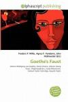 Goethe's Faust - Frederic P. Miller, Agnes F. Vandome, John McBrewster