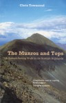 The Munros and Tops: A Record-Setting Walk in the Scottish Highlands - Chris Townsend