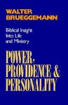 Power, Providence, and Personality - Walter Brueggemann