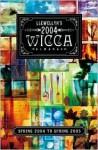 Llewellyn's 2004 Wicca Almanac: Spring 2004 to Spring 2005 - Llewellyn Publications