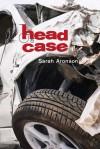 Head Case - Sarah Aronson