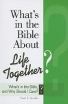 What's in the Bible about Life Together? - Paul E. Stroble