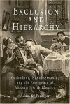 Exclusion and Hierarchy: Orthodoxy, Nonobservance, and the Emergence of Modern Jewish Identity - Adam S. Ferziger