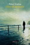 Libro di memorie - Péter Nádas, Laura Sgarioto
