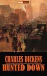 HUNTED DOWN - CHARLES DICKENS (WITH NOTES)(BIOGRAPHY)(ILLUSTRATED) - CHARLES DICKENS, JAN OLIVEIRA
