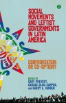Social Movements and Leftist Governments in Latin America: Confrontation or Co-option? - Carlos Oliva Campos, Gary Prevost, Harry Vanden