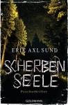 Scherbenseele: Psychothriller (Sund: Die Kronoberg-Reihe 1) - Erik Axl Sund, Nike Karen Müller