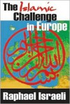 The Islamic Challenge in Europe - Raphael Israeli