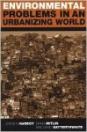 Environmental Problems in an Urbanizing World - Jorge Enrique Hardoy, Jorge Hardoy, Diana Mitlin