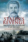 Stalin's Revenge: Operation Bagration and the Annihilation of Army Group Centre - Anthony Tucker-Jones
